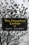The Departure Lounge: Stories and a Novella - Paul Eggers