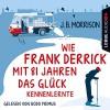 Wie Frank Derrick mit 81 Jahren das Glück kennenlernte - J. B. Morrison, Bodo Primus, Lübbe Audio