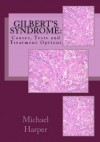 Gilbert's Syndrome: Causes, Tests and Treatment Options - Michael Harper