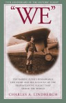"""WE"": The Daring Flyer's Remarkable Life Story and his Account of the Transatlantic Flight that Shook The World - Charles A. Lindbergh, Myron T. Herrick"