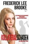 Kollateralschaden: Ein Annie Ogden Krimi - Frederick Lee Brooke, Stefan Buess