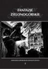 Fantazje Zielonogórskie II. Antologia opowiadań fantastycznych - Maciej Kaźmierczak, Adriana Siess
