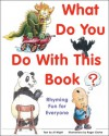 What Do You Do with This Book?: Rhyming Fun for Everyone - Al Wight, Roger Clarke