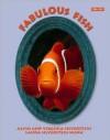 Fabulous Fish - Alvin Silverstein, Virginia B. Silverstein, Laura Silverstein Nunn