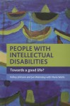 People with Intellectual Disabilities: Towards a Good Life? - Kelley Johnson, Jan Walmsley, Marie Wolfe