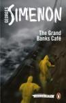 The Grand Banks Café - Georges Simenon, David Coward