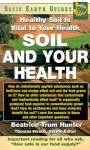 Soil and Your Health: Healthy Soil Is Vital to Your Health - Beatrice Trum Hunter
