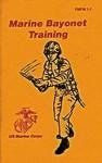 Marine Bayonet Training:: US Marine Corps FM 1-1 - United States Marine Corps, The United States Government