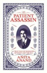 The Patient Assassin: A True Tale of Massacre, Revenge and the Raj - Anita Anand