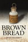 Brown Bread - Pete Brassett