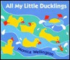 All My Little Ducklings - Monica Wellington