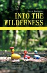Into the Wilderness - David Ebenbach