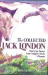 The Collected Jack London - Jack London, Steven J. Kasdin