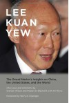 Lee Kuan Yew: The Grand Master's Insights on China, the United States, and the World (Belfer Center Studies in International Security) - Lee Kuan Yew, Graham Allison, Robert D. Blackwill, Ali Wyne, Henry Kissinger