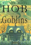 Hob and the Goblins - William Mayne