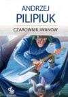 Czarownik Iwanow - Andrzej Pilipiuk