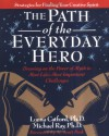 The Path of the Everyday Hero - Lorna Catford, Michael Ray
