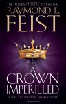 A Crown Imperilled (Chaoswar Saga, #2) - Raymond E. Feist