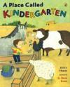 A Place Called Kindergarten - Jessica Harper, G. Brian Karas