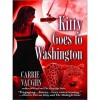 Kitty Goes to Washington - Marguerite Gavin, Carrie Vaughn