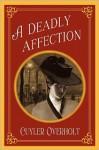 A Deadly Affection - Cuyler Overholt