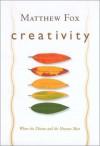 Creativity - Matthew Fox