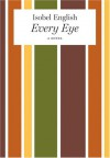Every Eye - Isobel English