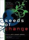 Seeds of Change - John Joseph Adams, Tobias S. Buckell, Ken MacLeod, Jay Lake, Blake Charlton, K.D. Wentworth, Mark Budz, Nnedi Okorafor, Jeremiah Tolbert, Ted Kosmatka