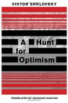 A Hunt for Optimism - Viktor Shklovsky, Shushan Avagyan