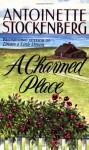 A Charmed Place - Antoinette Stockenberg