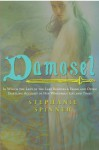 Damosel: In Which the Lady of the Lake Renders a Frank and Often Startling Account of her Wondrous Life and Times - Stephanie Spinner