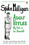 Adolf Hitler: My Part in his Downfall (Milligan Memoirs 1) - Spike Milligan