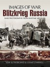Blitzkrieg Russia: Rare Photographs from Wartime Archives - Jonathan Sutherland