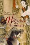 Der Herrscher des Himmels: Historischer Roman (German Edition) - Barbara Goldstein