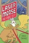 Laser Moose and Rabbit Boy - Doug Savage