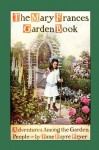 Mary Frances Garden Book: Adventures Among the Garden People (Mary Frances Books for Children) - Jane Eayre Fryer