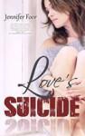Love's Suicide - Jennifer Foor