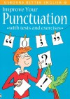 Improve Your Punctuation: With Tests and Exercises (Usborne Better English) - Nicole Irving, Colin Mier, Isaac Quaye