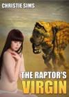 The Raptor's Girl (Dinosaur Erotica) - Christie Sims, Alara Branwen