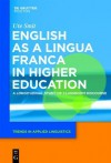 English as a Lingua Franca in Higher Education: A Longitudinal Study of Classroom Discourse - Ute Smit