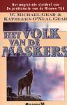 Het volk van de maskers (Prehistorie van de nieuwe tijd, #10) - W. Michael Gear, Kathleen O'Neal Gear, Vincent van der Linden
