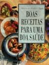 Boas Receitas Para Uma Boa Saúde - Reader's Digest Association