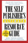 The Self-Publisher's Ultimate Resource Guide: Every Indie Author's Essential Directory - To Help You Prepare, Publish, and Promote Professional Looking Books - Joel Friedlander, Betty Kelly Sargent