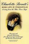 High Life in Verdopolis - Charlotte Brontë, Christine Alexander