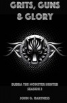 Grits, Guns & Glory (Bubba the Monster Hunter) (Volume 2) - John G. Hartness, Matthew J. Saunders, Melissa Gilbert