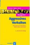 Ratgeber Aggressives Verhalten - Franz Petermann, Manfred D?pfner, Martin H. Schmidt
