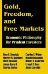 Gold, Freedom, and Free Markets: Economic Philosophy for Prudent Investors - Hans F. Sennholz, Mark Skousen, Murray N. Rothbard