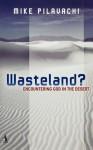 Wasteland? - Mike Pilavachi