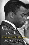 Walking with the Wind: A Memoir of the Movement - Michael D'Orso, John Lewis