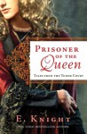 Prisoner of the Queen - E. Knight